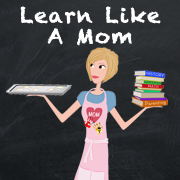 Anna from Learn Like A Mom! Embrace Life's Teachable Moments! http://learnlikeamom.com