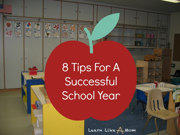 8 Tips For A Successful School Year - Learn Like A Mom! https://learnlikeamom.com/successful-school-year/ #school #parenting #schoolyear