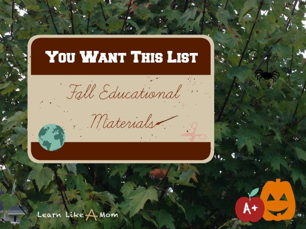 A list of fall educational materials for September and October. - Learn Like A Mom! http://learnlikeamom.com/subjects/seasonal/fall-educational-materials/ #education #fall