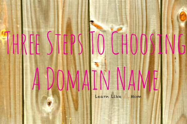Three steps to choosing a domain name