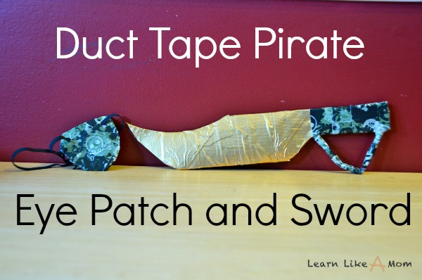 Duct Tape Pirate Eye Patch and Sword - Learn Like A Mom! http://learnlikeamom.com/creative-corner/diy/duct-tape-pira…ye-patch-sword/ #ducttape #pirate #costume #halloween