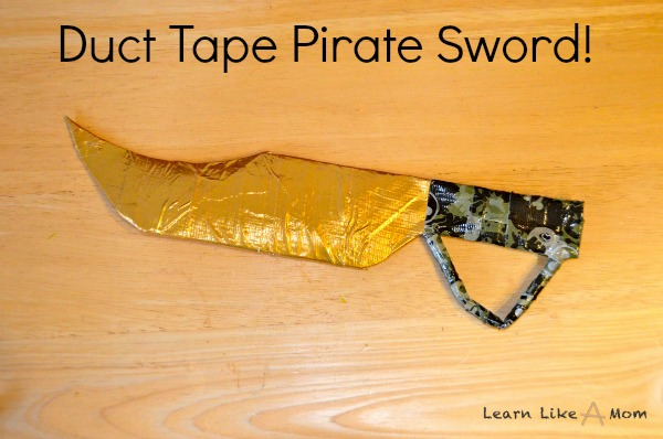 Duct Tape Pirate Sword - Learn Like A Mom!