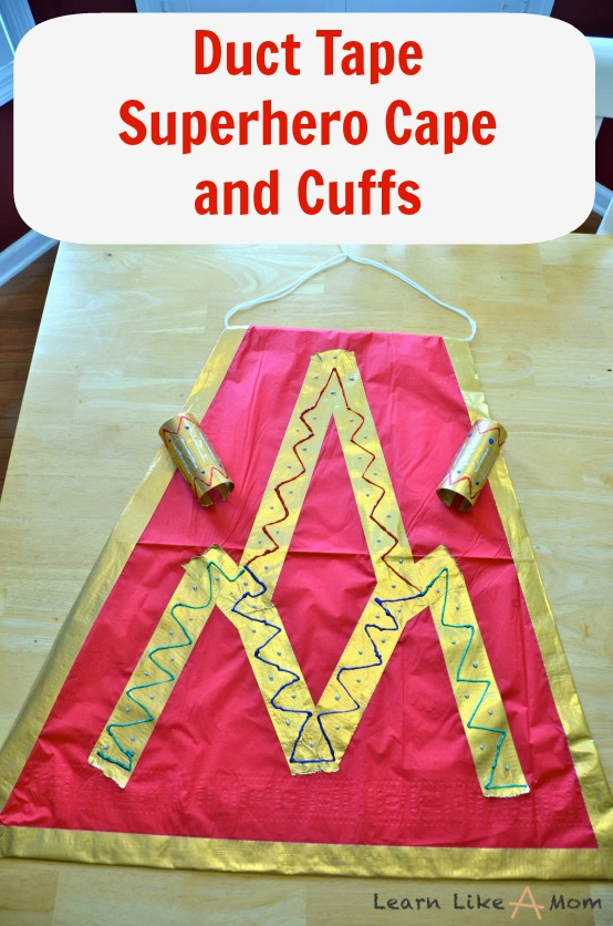 Duct Tape Superhero Cape and Cuffs - Learn Like A Mom! http://learnlikeamom.com/creative-corner/diy/duct-tape-superhero-cape-cuffs/ This is so easy for any costume or just for a day of play!