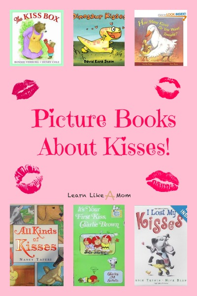 Picture Books About Kisses - Learn Like A Mom! http://learnlikeamom.com/picture-books-kisses/