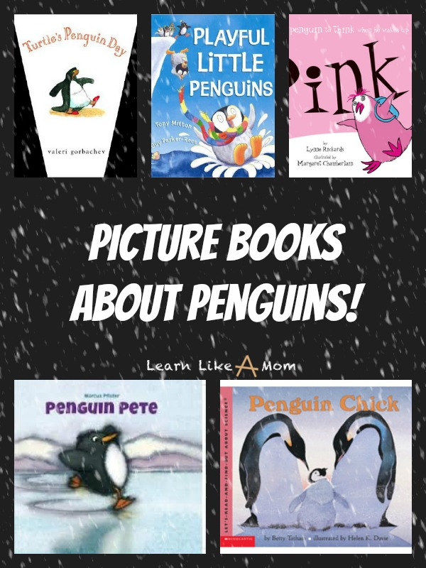 Picture Books About Penguins! Learn Like A Mom! http://learnlikeamom.com/penguin-books/