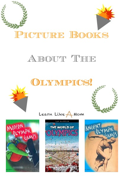 Books about The Olympics! Learn Like A Mom! http://learnlikeamom.com/around-the-house/family-time/winter-olympics-activities/ #olympics #books
