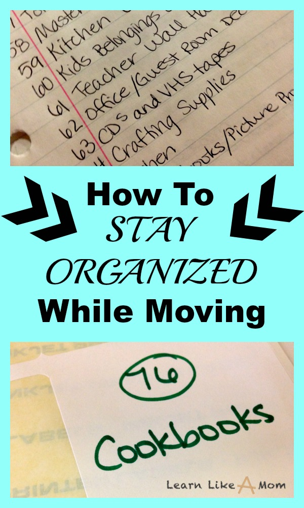 Stay Organized While Moving from Learn Like A Mom! http://learnlikeamom.com/stay-organized-while-moving/ There are a few ways to stay organized while moving and this short list is meant to help during a stressful time! #moving #movingchecklist #organization #sellingahouse #learnlikeamom