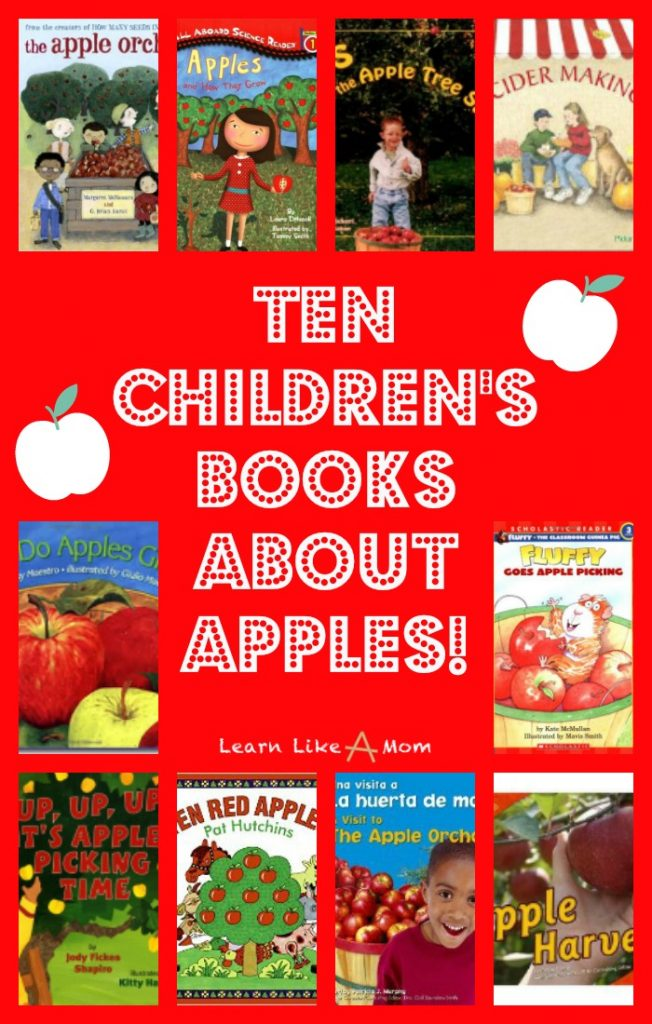 Ten Books About Apples! - Learn Like A Mom! Here's a list of ten books about apples! Take a look and learn something! http://learnlikeamom.com/reading-roundup-books-about-apples/