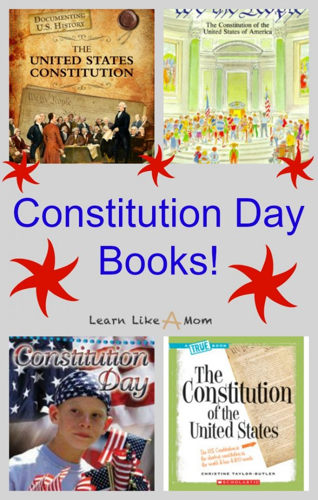 A Short List of Constitution Day Books! - Learn Like A Mom! September 17th is Constitution Day! Here's a short list of children's books about that holiday and The Constitution of the United States of America. http://learnlikeamom.com/reading-roundup-constitution-day-books/