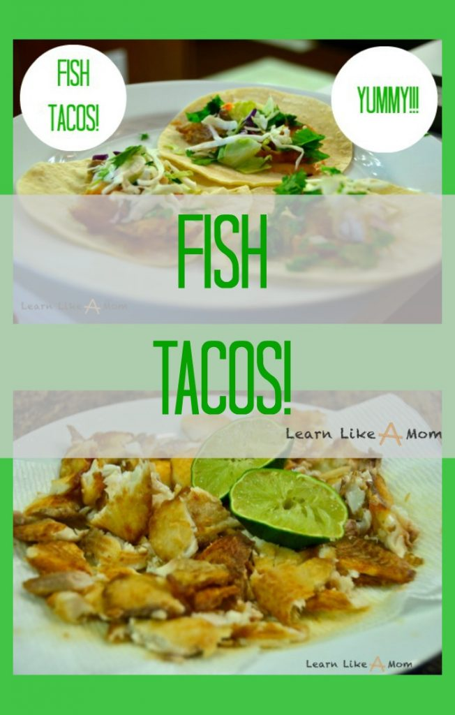Fish Tacos - Learn Like A Mom! With fresh and light ingredients, these fish tacos will leave you satisfied without guilt! http://learnlikeamom.com/fish-tacos/