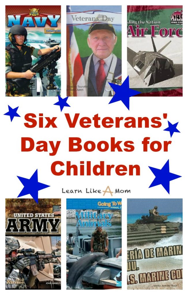 Six Veterans' Day Books! - Learn Like A Mom! In America, November 11th is Veterans' Day...a time to honor our U.S. Veterans. Here's a list of children's books to help them celebrate. http://learnlikeamom.com/reading-roundup-veterans-day-books/