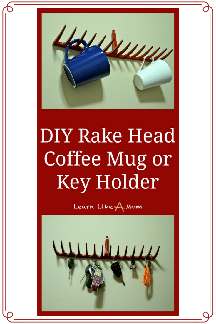 Two Rake Head Holders - Organize and display your coffee mugs or keys on a repurposed rake head! Learn Like A Mom! http://learnlikeamom.com/two-rake-head-holders/